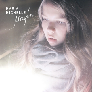 Maria Michelle - Maybe